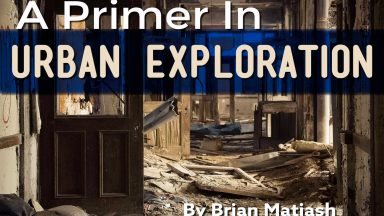 A Primer in Urban Exploration