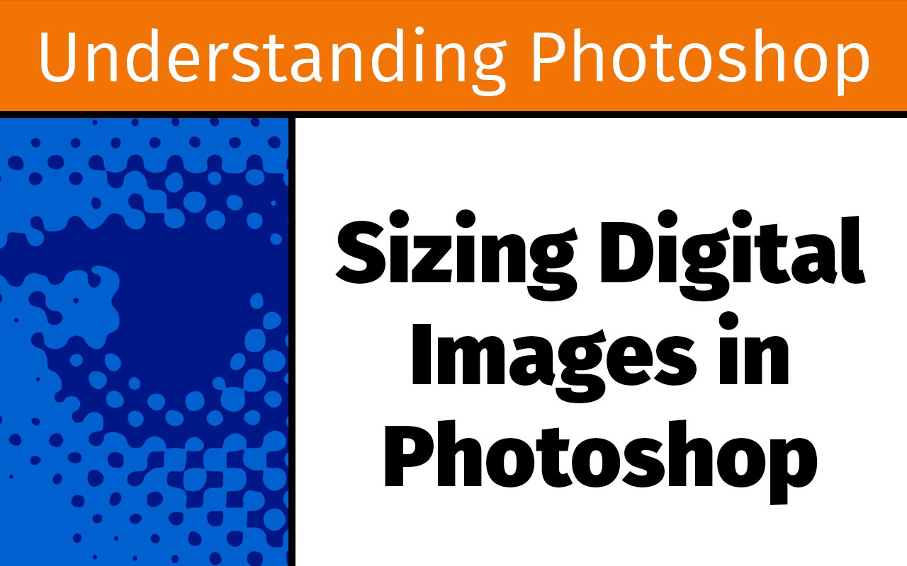 Sizing digital images in Photoshop