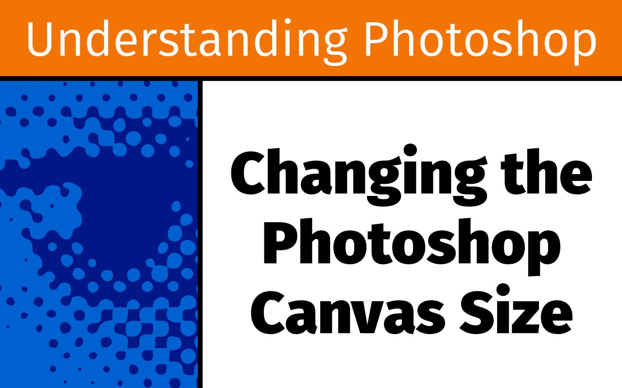 Changing the Photoshop canvas size