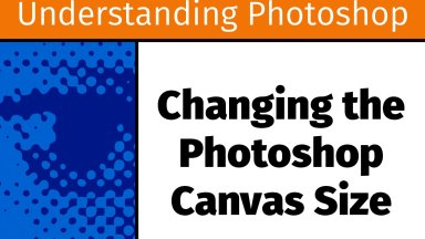 Changing the Photoshop Canvas Size [UP14]