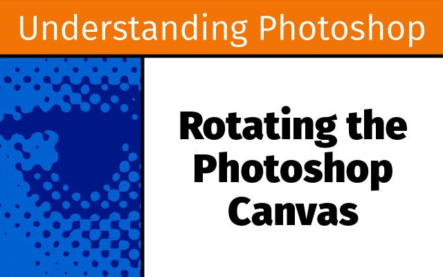 Rotating the Photoshop canvas