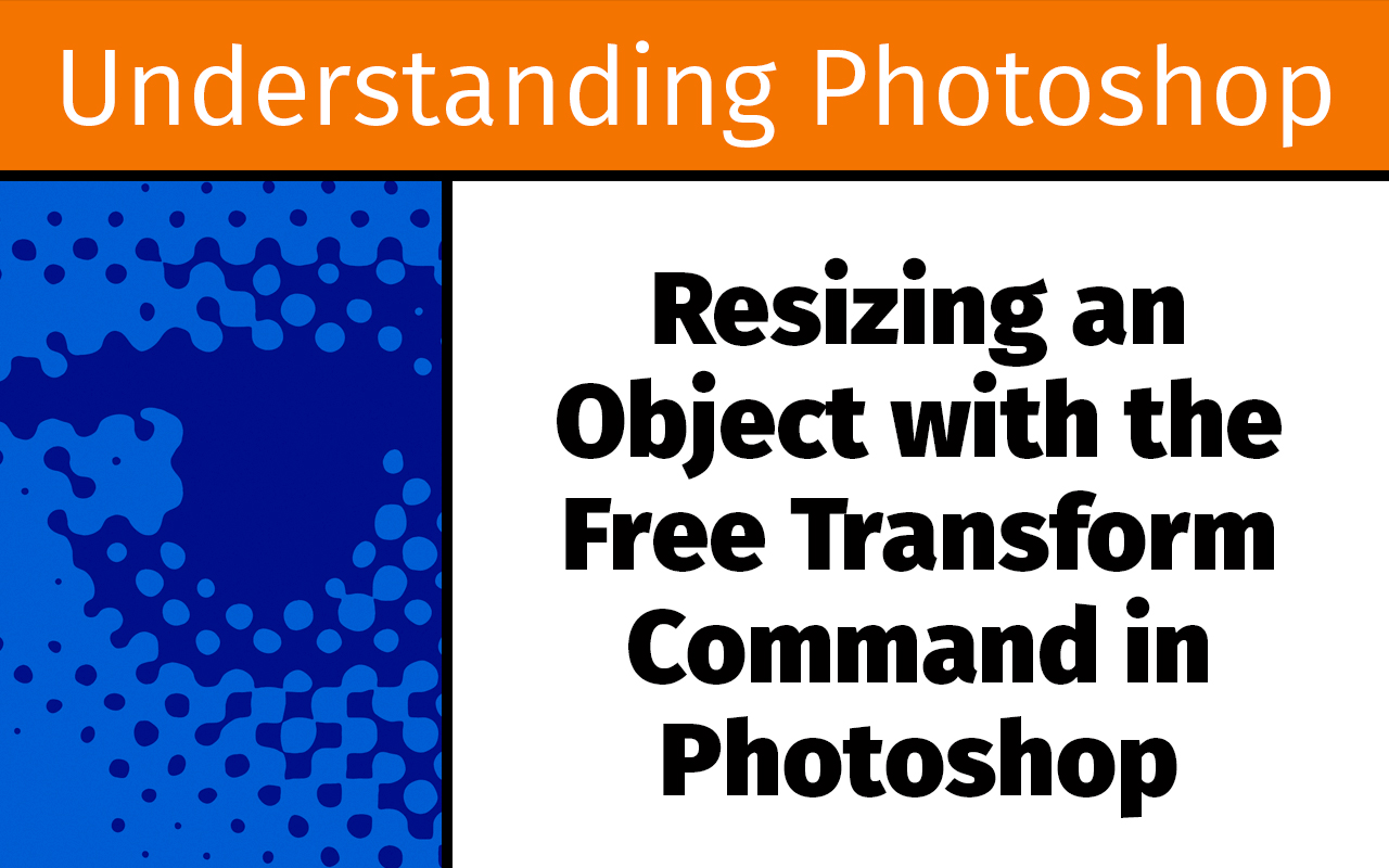 Resizing an object with the Free Transform command in Photoshop