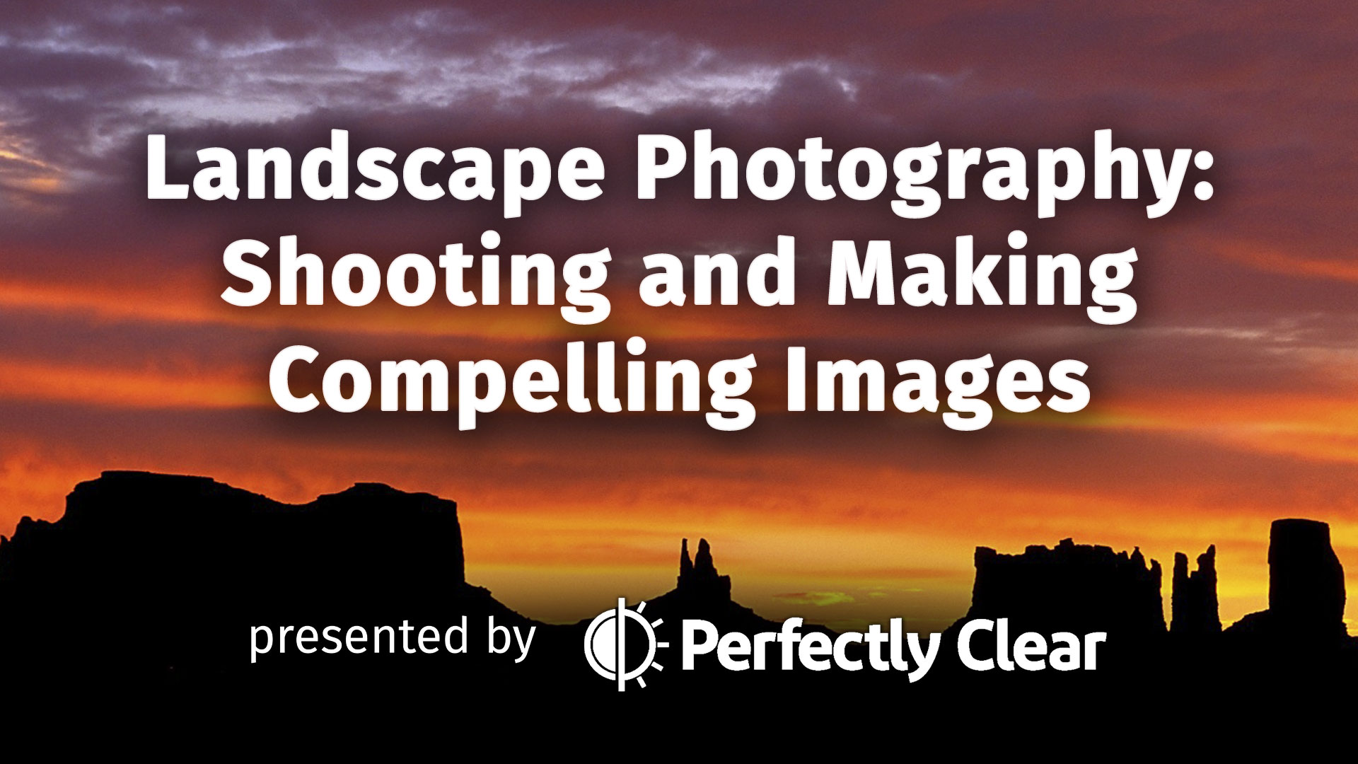 Free Webinar – Landscape Photography: Shooting and Making Compelling Images