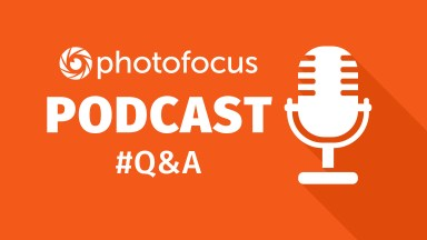 The Q & A Show | Photofocus Podcast June 7th, 2016