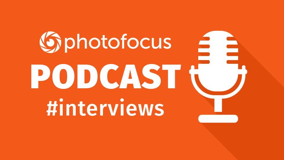 The Photofocus InFocus Interview Show | Photofocus Podcast February 21, 2017