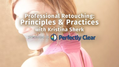 Professional Retouching: Principles & Practices with Kristina Sherk