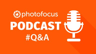 The Q & A Show | Photofocus Podcast August 7th, 2016