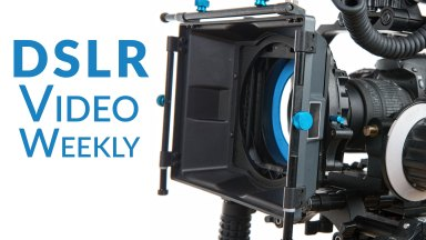 DSLR Video Weekly: Covering the Scene