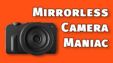 Mirrorless Camera Maniac: The #1 Problem With Mirrorless