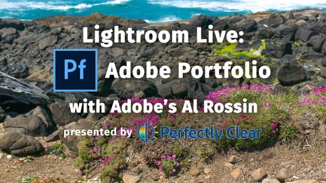 Lightroom Live: Adobe Portfolio, Part Deux with Al Rossin