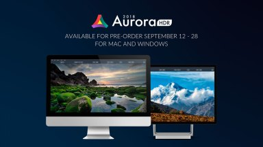 Aurora HDR 2018 for Mac and Windows is Ready for Pre-order