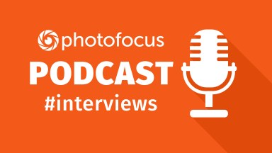 The Interview Podcast | Photofocus Podcast November 24, 2017