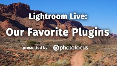 Lightroom Live: Our Favorite Plugins