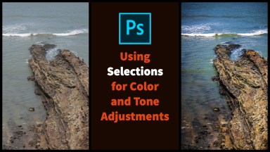 Using Photoshop Selections for Color and Tone Adjustments