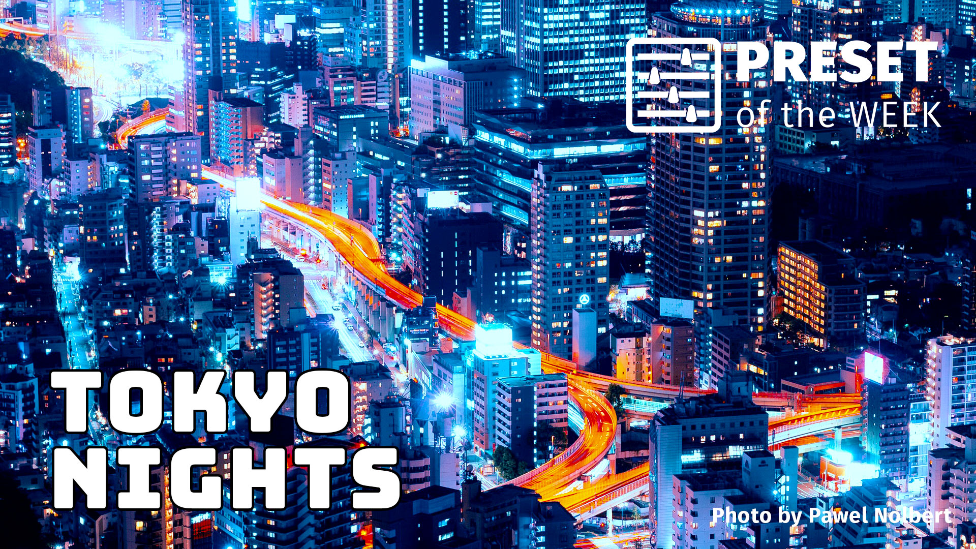 Free Preset of the Week – Tokyo Nights