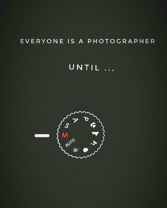 Everyone is a photographer until the camera is set on M