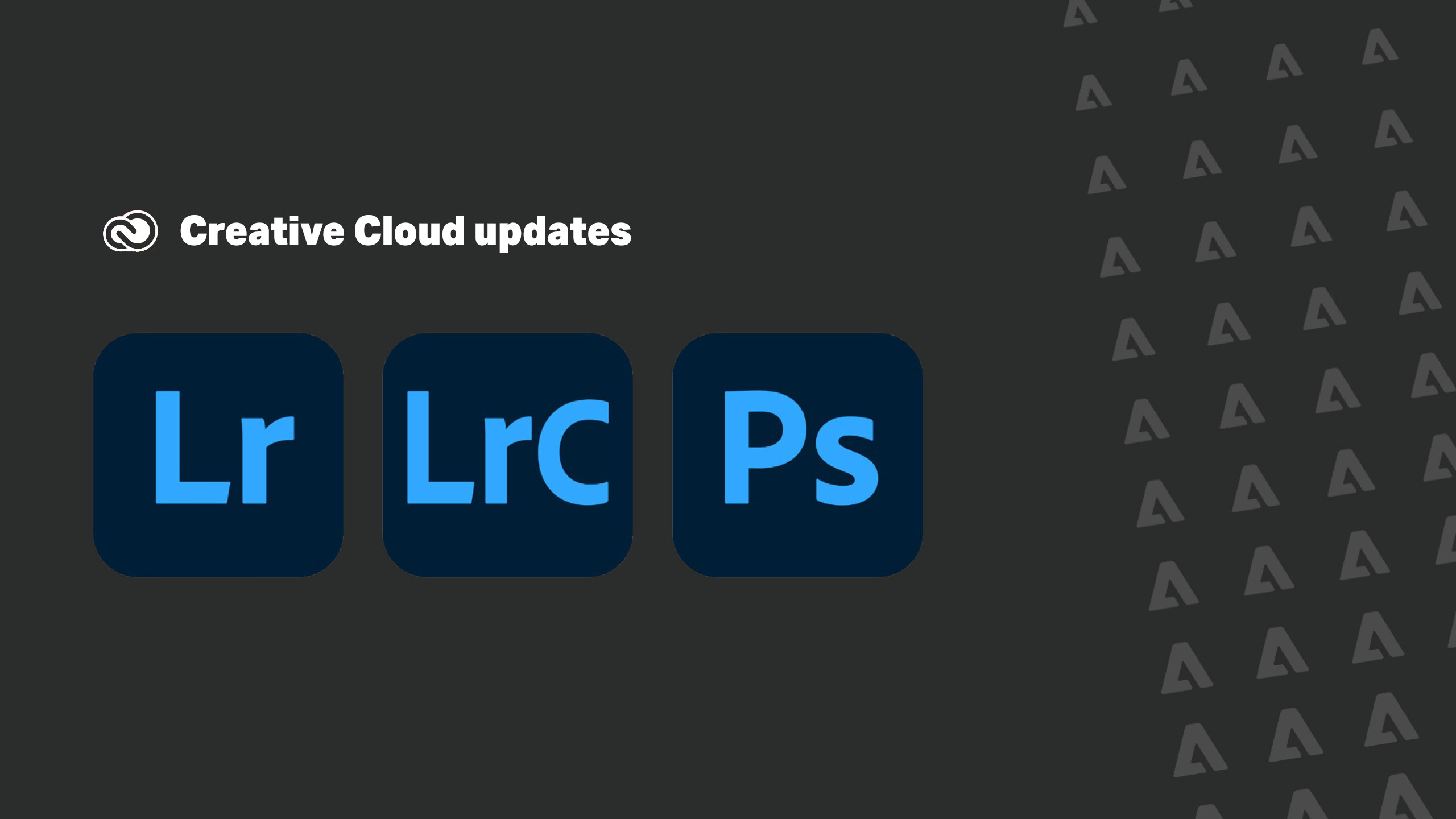 Adobe releases June updates to Lightroom, Lightroom Classic and Photoshop