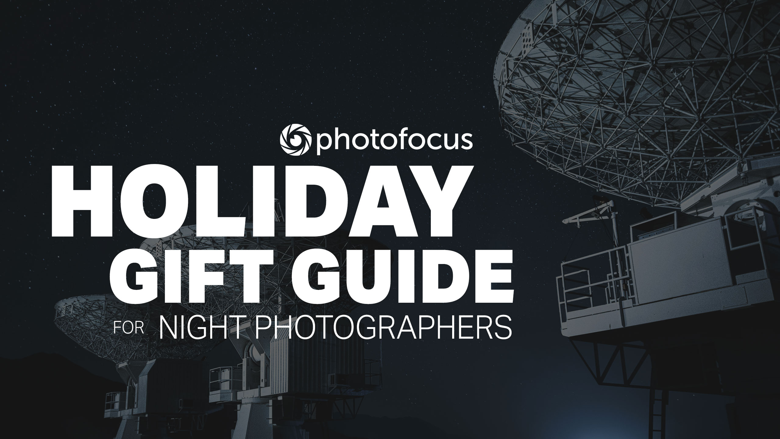 2020 Holiday Gift Guide for night photographers