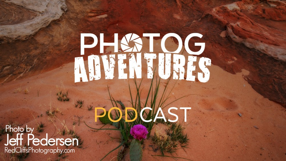 Photog Adventures PODCAST 78: White Pocket with Jeff Pedersen Cover Photo