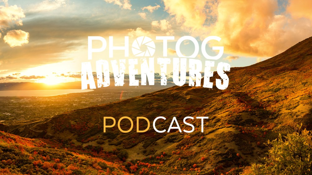 PODCAST 94 : We celebrate and look back on Two Years of Photog Adventures! September 2016 - September 2018