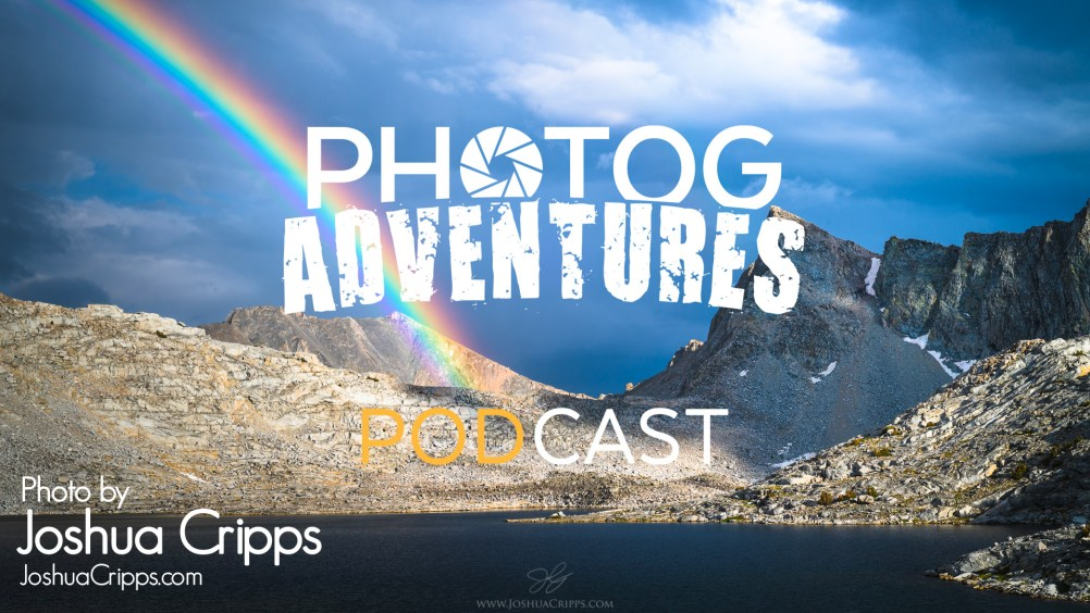 PODCAST 117: Joshua Cripps | Top Three Favorite Landscape Locations & Tiny Pony Riding Through Mongolia