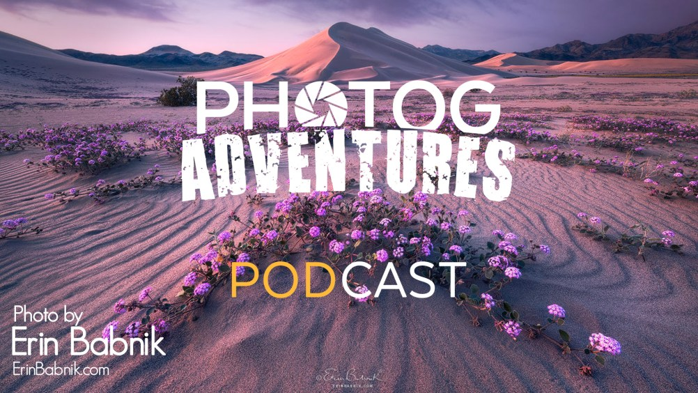 PODCAST 121: Erin Babnik | Shares Her Entire Process from Composition to Processing on Two of Her Images | PATREON ONLY