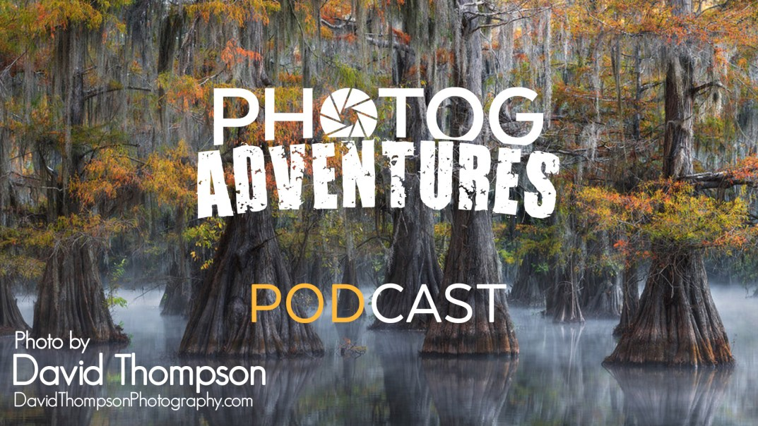 PODCAST 131: David Thompson   What is Epic Light, Million $ Moment at Factory Butte & Swamp Photography   PATREON BONUS