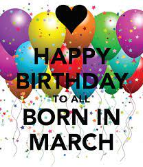 happy-birthday-to-all-born-in-march | Birthday month quotes, Birthday  quotes, February birthday quotes