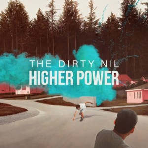 TheDirtyNil-HigherPower