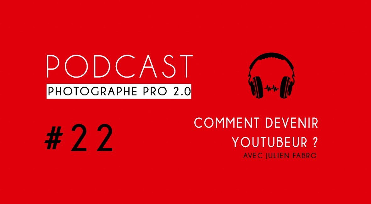 P22 julien fabro podcast photographe pro