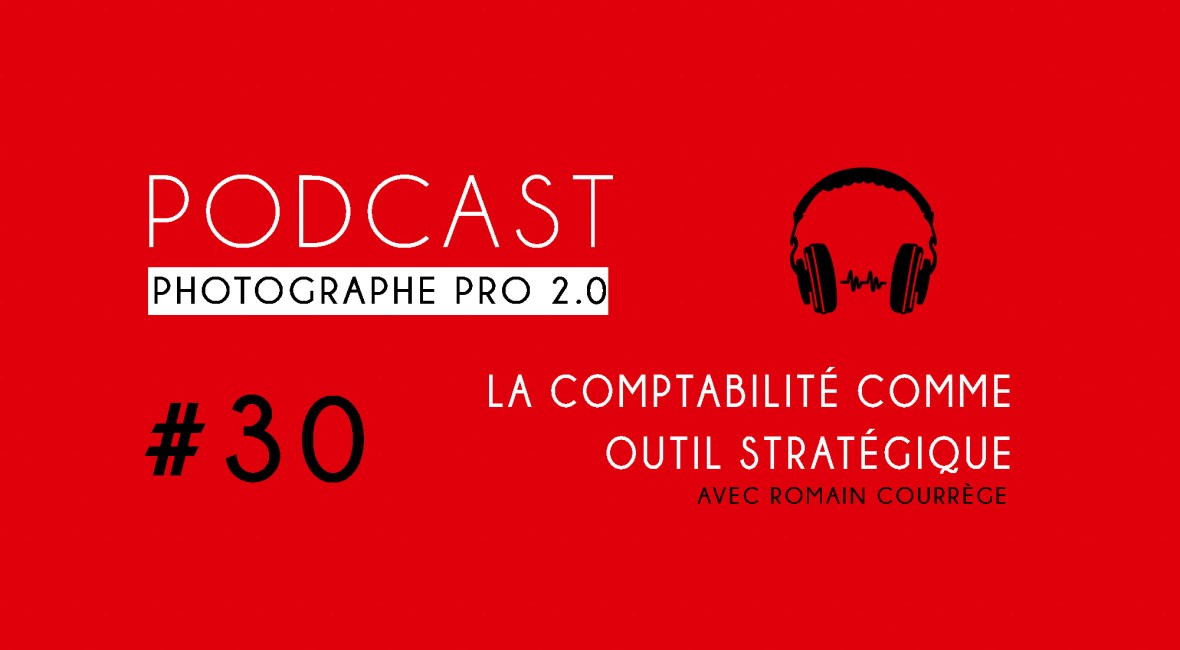 P30 romain courrège comptabilité podcast photographe pro