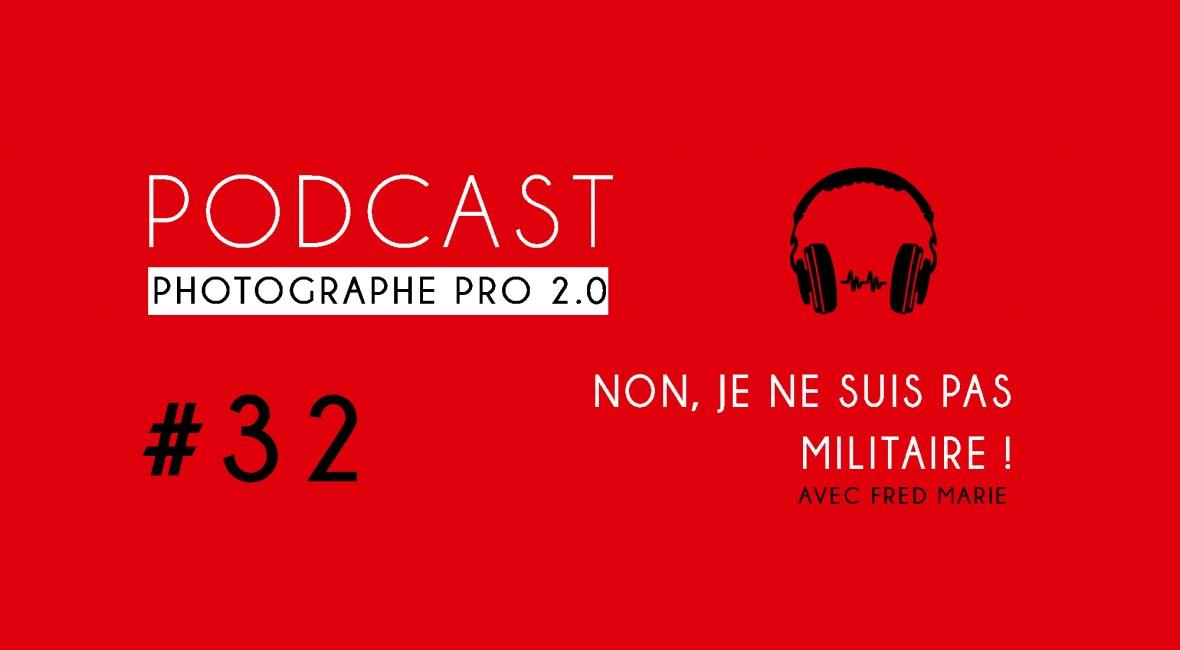 P32 militaire podcast photographe pro