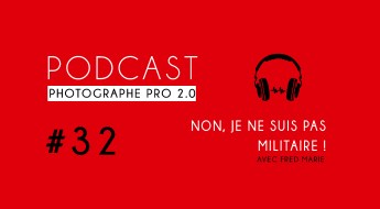 P32 militaire podcast photographe pro