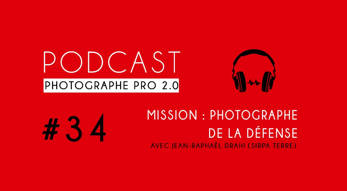 P34 drahi sirpa terre podcast photographe pro