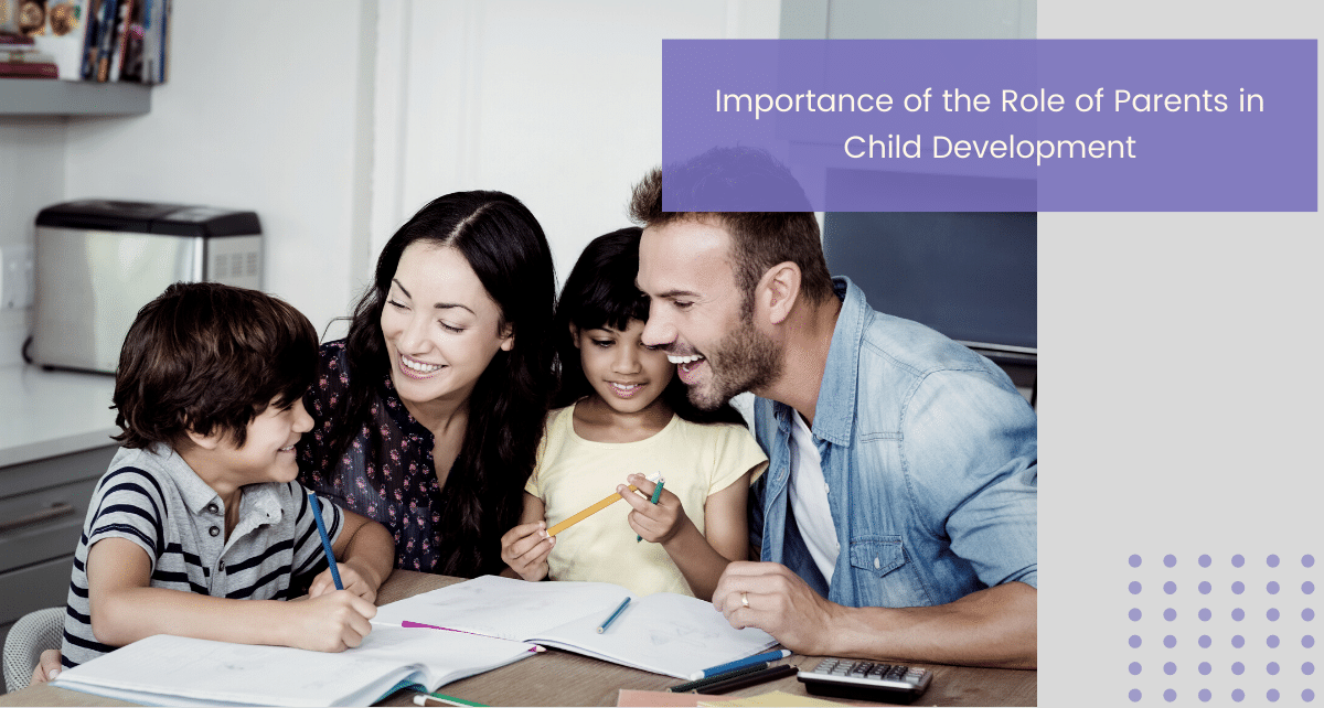 Importance of the Role of Parents in Child Development