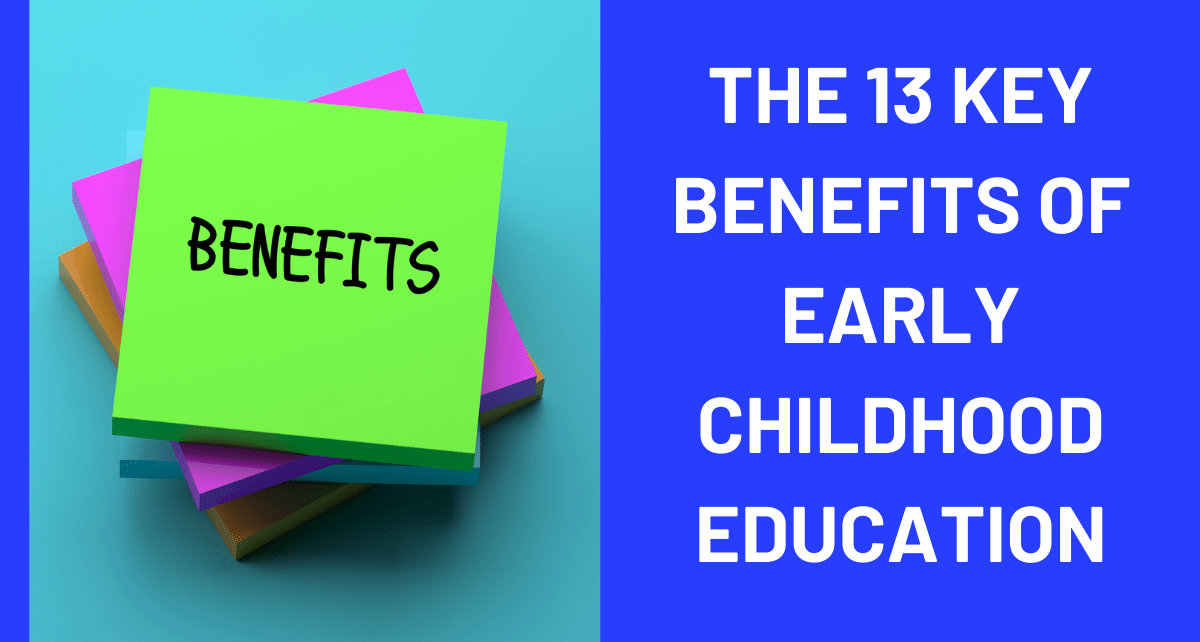The 13 Key Benefits of Early Childhood Education