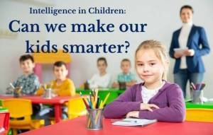 Intelligence in Children: Can we make our kids smarter photomathonline.com