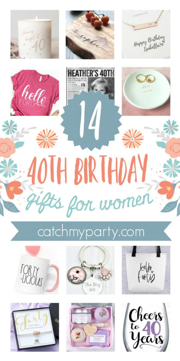 The 14 Most Amazing 40th Birthday Gifts For Women Catch My Party