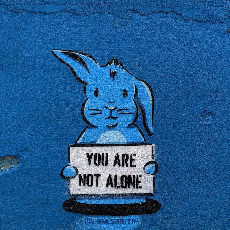 You are not alone bunny - Street Artist Sprite's Inspiring Mental Health Message - StreetArtChat.com