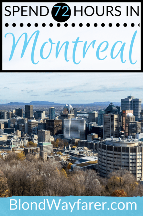72 hours in Montreal | three days in Montreal | Montreal long weekend | Montreal solo travel | Canada solo travel | Female solo travel | Visit North America | travel tips