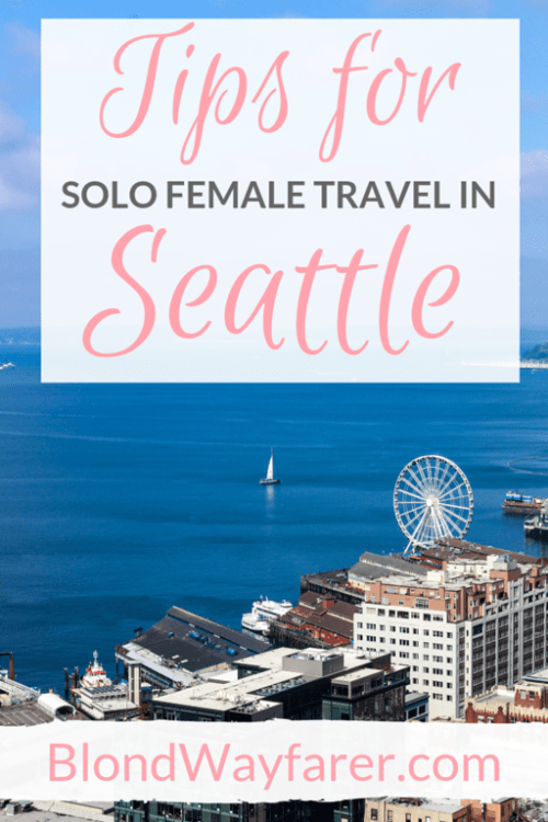 traveling to seattle alone | solo female travel seattle | solo seattle | best vacations to take alone