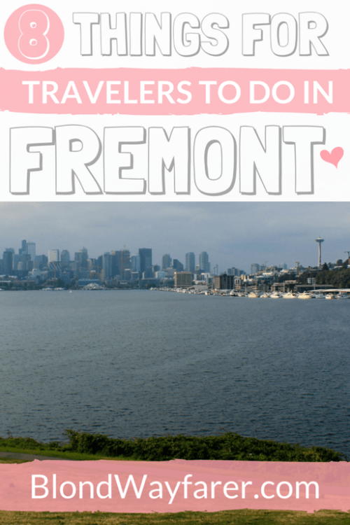 things to do in fremont seattle | fremont seattle shopping | things to do fremont seattle | fremont seattle attractions | visiting seattle by yourself | solo female travel seattle