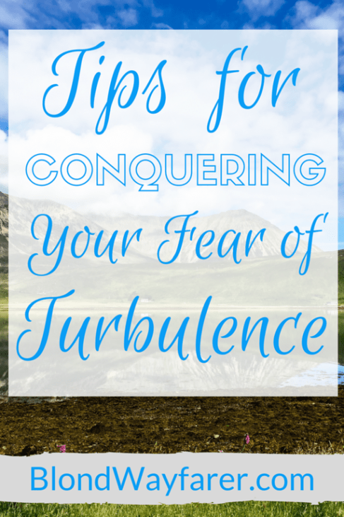 how to overcome fear of flying turbulence | fear of flying | tips for fearful flyers | scared to fly | scared of turbulence | flying tips | anxiety advice | plane hacks