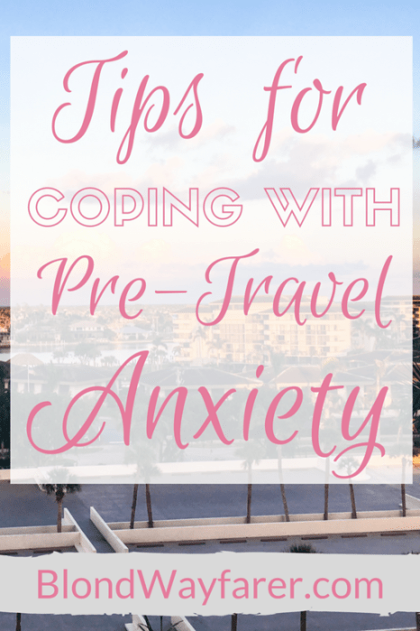 pre-travel anxiety | scared to travel alone | nervous about travel | anxiety | travel inspiration | travel tips | solo female travel