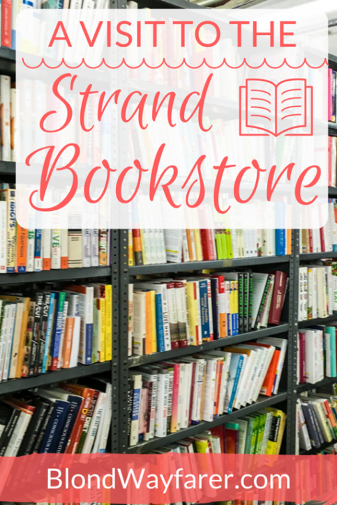 the strand bookstore nyc | the strand bookstore | bookshops in nyc | visit new york city | new york city | manhattan | literary travel | visit the usa | travel tips | travel inspirational | solo female travel blog