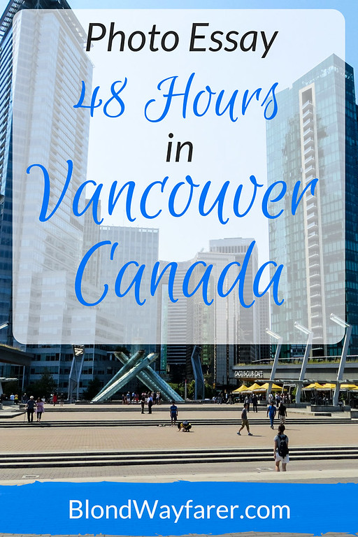 Vancouver | Visit Canada | Visit North America | Travel Tips | British Columbia | Solo Female Travel | Travel Photography