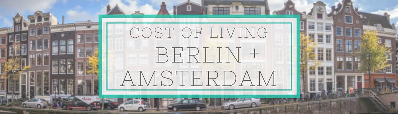 how much does it cost to live in berlin and amsterdam