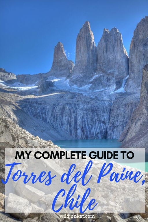 My Complete Guide To Torres Del Paine Chile Wild Junket