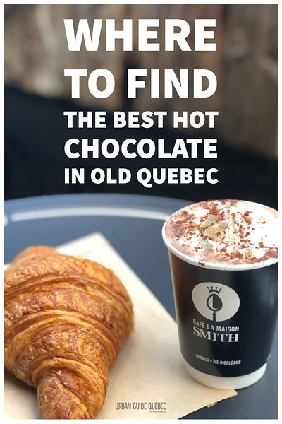 Where to find the BEST hot chocolate in Old Quebec City!