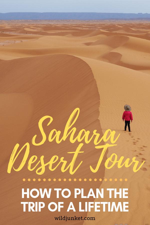 Sahara Desert Tour How To Plan The Trip Of Lifetime Wild